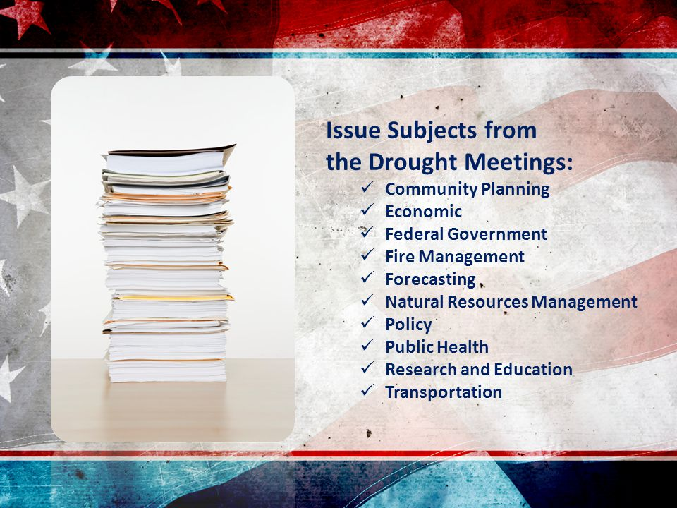 Issue Subjects from the Drought Meetings: Community Planning Economic Federal Government Fire Management Forecasting Natural Resources Management Poli
