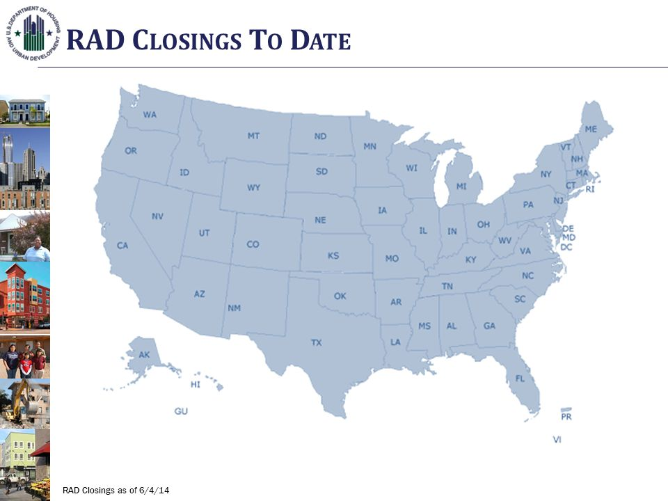 RAD C LOSINGS T O D ATE RAD Closings as of 6/4/14