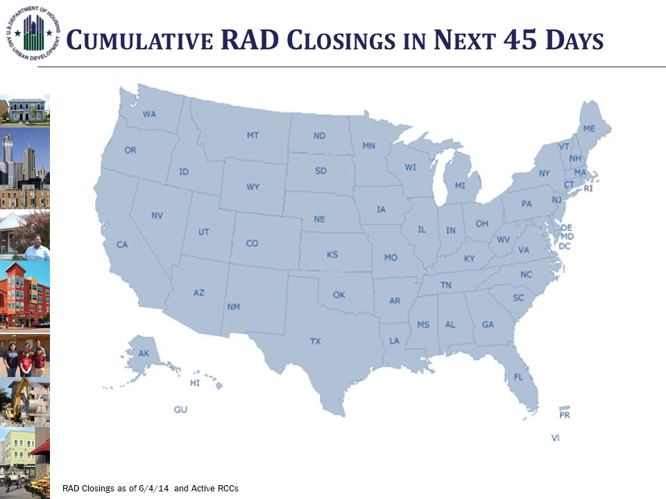 C UMULATIVE RAD C LOSINGS IN N EXT 45 D AYS RAD Closings as of 6/4/14 and Active RCCs