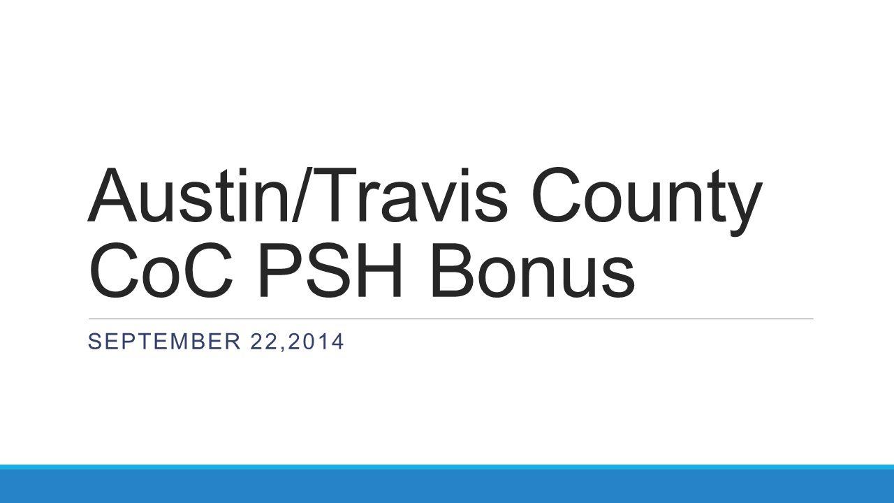 Austin/Travis County CoC PSH Bonus SEPTEMBER 22,2014