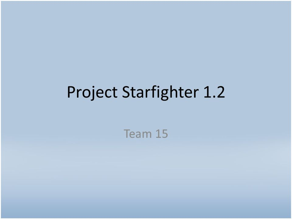 Project Starfighter 1.2 Team 15