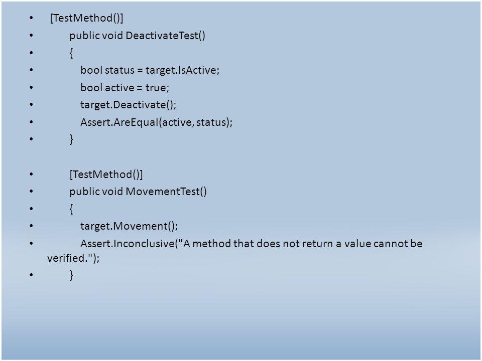 [TestMethod()] public void GenerateTest() { int shipNumber = 1; int expectedY = 100; bool expectedActive = true; target.Generate(shipNumber); bool actualActive = target.IsActive; int calculatedY = target.Y; int expectedX = 750; int calculatedX = target.X; Assert.AreEqual(expectedX, calculatedX); Assert.AreEqual(expectedActive, actualActive); Assert.AreEqual(expectedY, calculatedY); }