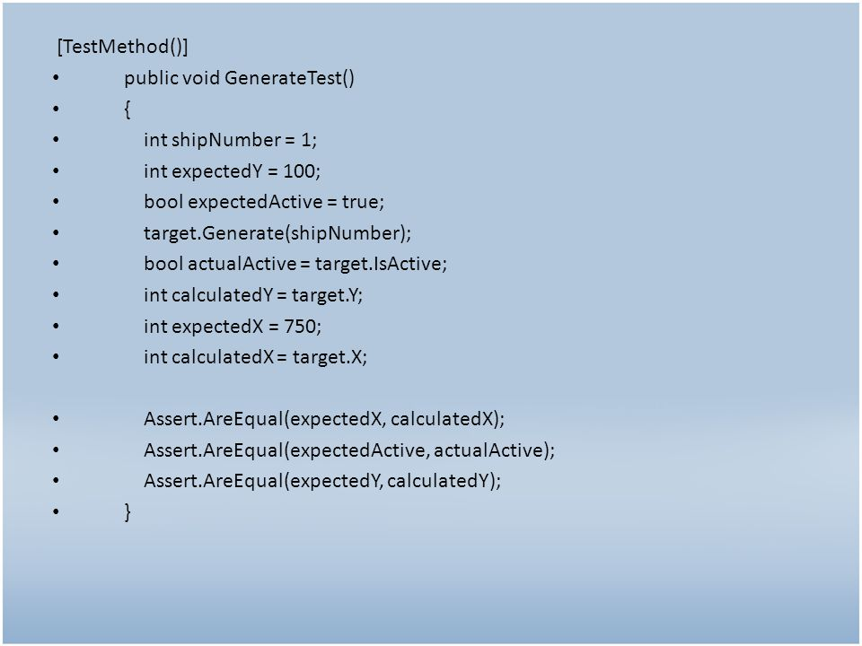 [TestMethod()] public void IsActiveTest() { bool expected = true; bool actual; actual = target.IsActive; Assert.AreEqual(expected, actual); } [TestMethod()] public void OffsetTest() { int expectedOffset = 50; target.Offset = 50; Assert.AreEqual(expectedOffset, target.Offset); }