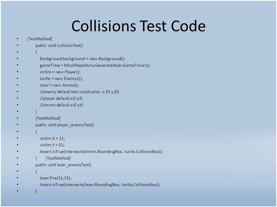 Lives Test Code HudValues hud = new HudValues(); [TestMethod] public void LivesValue_Test() { hud.lives = 3; Assert.AreEqual(3, hud.lives); }