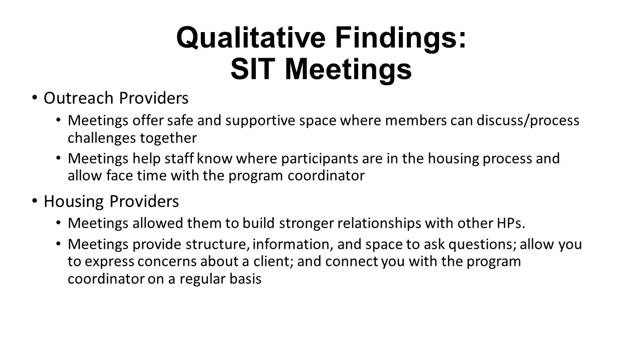 Qualitative Findings: SIT Meetings Outreach Providers Meetings offer safe and supportive space where members can discuss/process challenges together M