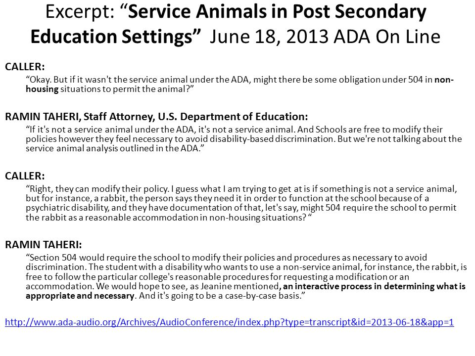 Excerpt: Service Animals in Post Secondary Education Settings June 18, 2013 ADA On Line CALLER: Okay.