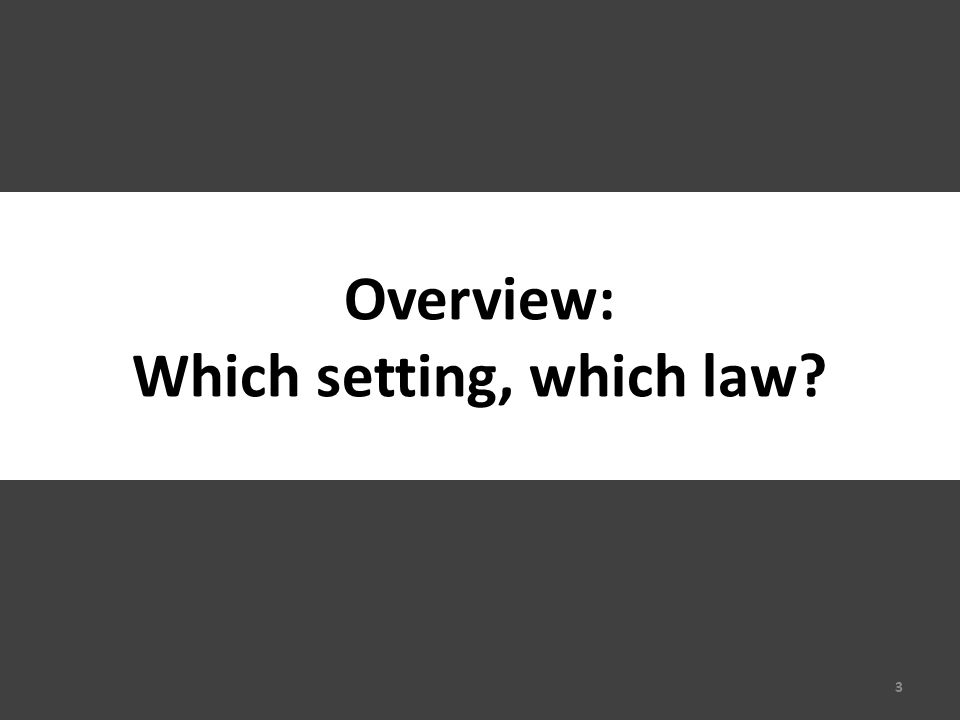 Overview: Which setting, which law 3