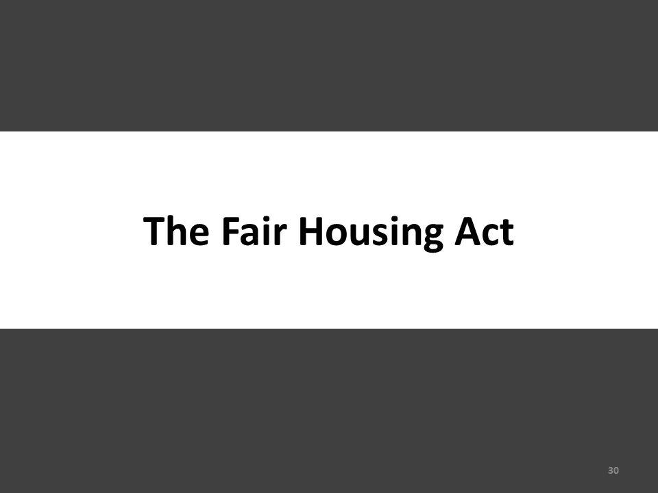 The Fair Housing Act 30