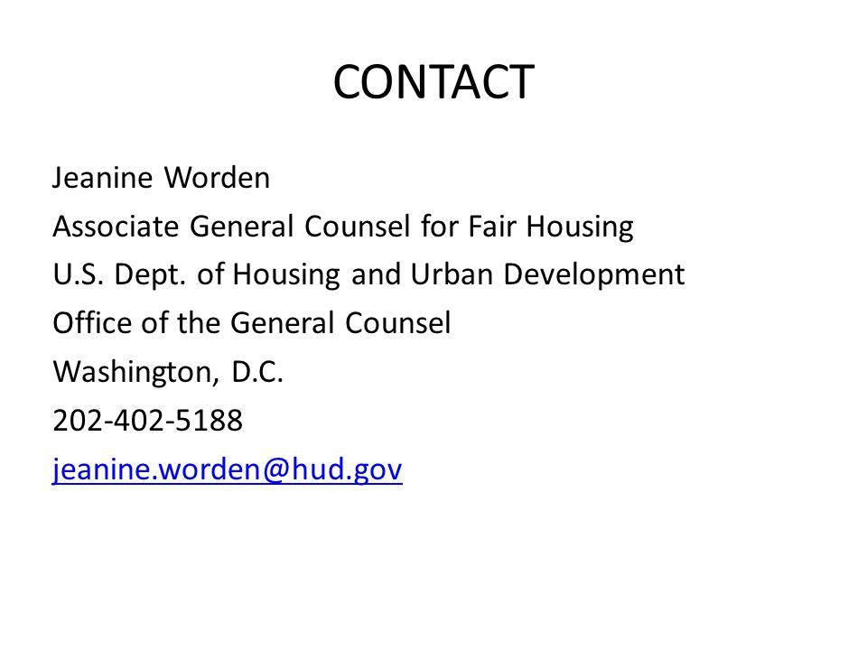 CONTACT Jeanine Worden Associate General Counsel for Fair Housing U.S.