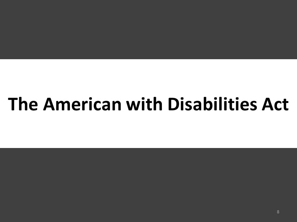 The American with Disabilities Act 8