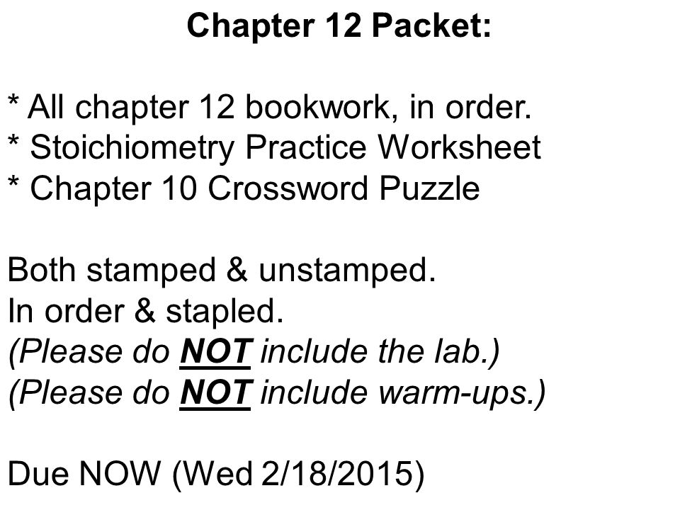 Chapter 12 Packet: * All chapter 12 bookwork, in order.