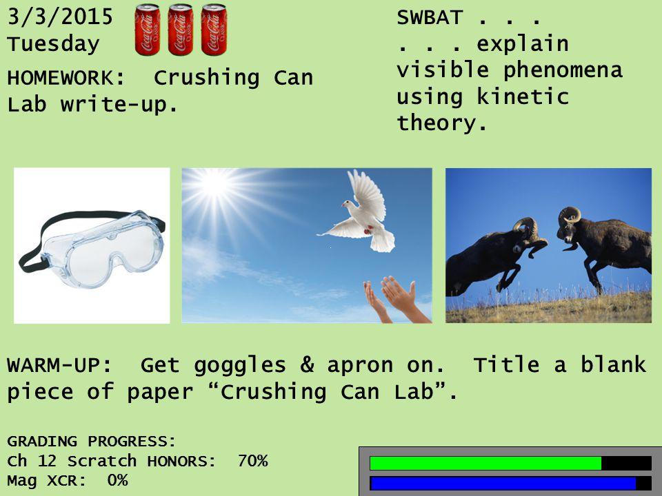 3/3/2015 Tuesday SWBAT......explain visible phenomena using kinetic theory.