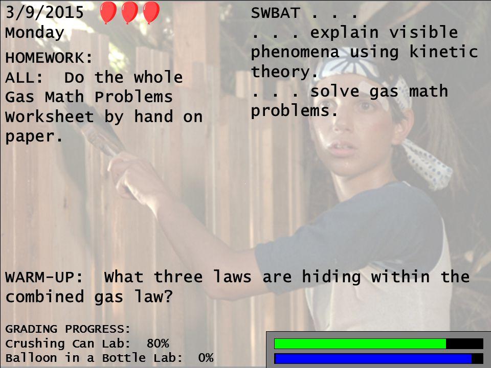 3/9/2015 Monday SWBAT......explain visible phenomena using kinetic theory....