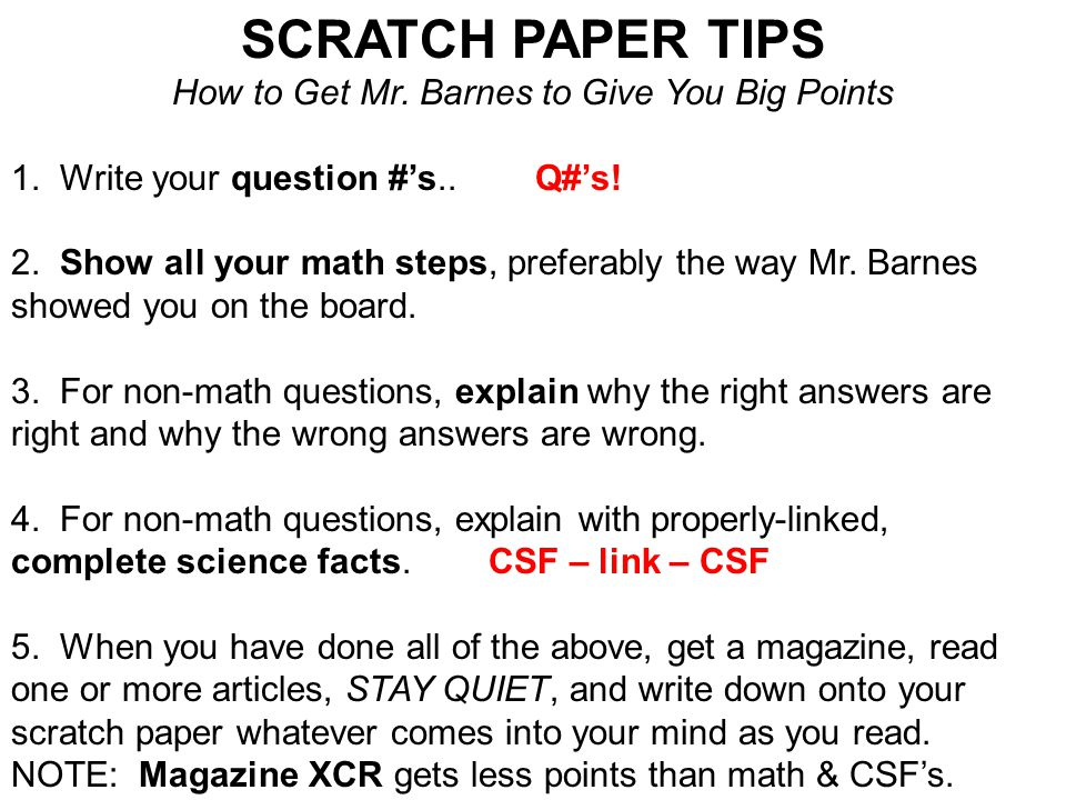 SCRATCH PAPER TIPS How to Get Mr. Barnes to Give You Big Points 1.