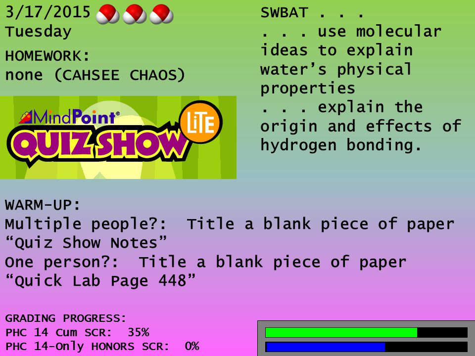 3/17/2015 Tuesday SWBAT......use molecular ideas to explain water's physical properties...