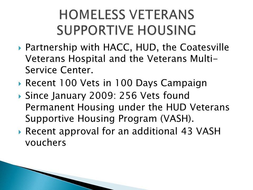  Partnership with HACC, HUD, the Coatesville Veterans Hospital and the Veterans Multi- Service Center.