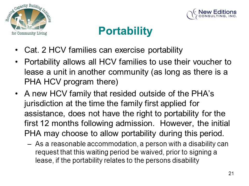 Portability Cat. 2 HCV families can exercise portability Portability allows all HCV families to use their voucher to lease a unit in another community