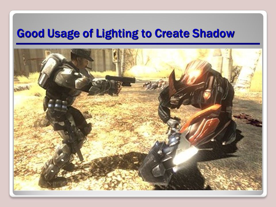 Good Usage of Lighting to Create Shadow