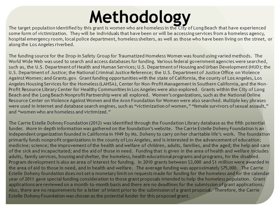 Methodology The target population identified by this grant is women who are homeless in the City of Long Beach that have experienced some form of vict