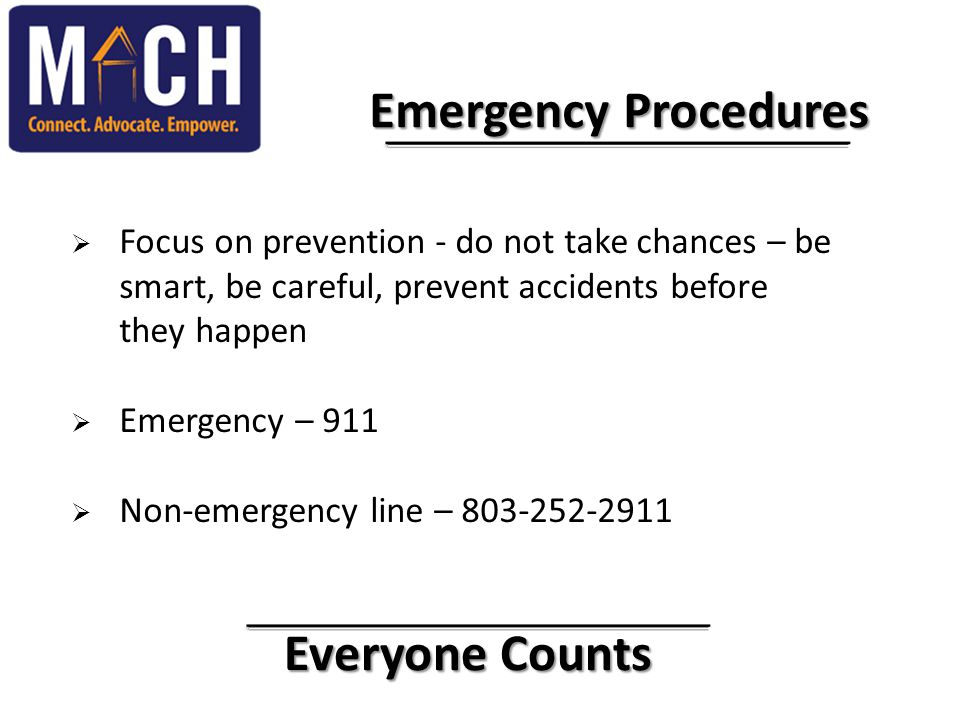 Everyone Counts Everyone Counts Emergency Procedures Emergency Procedures  Focus on prevention - do not take chances – be smart, be careful, prevent