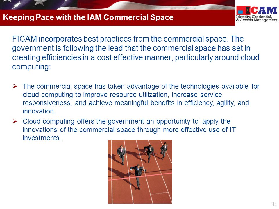 111 FICAM incorporates best practices from the commercial space.