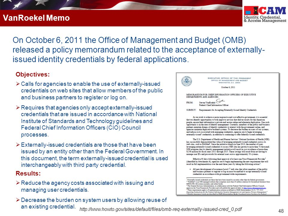 48 On October 6, 2011 the Office of Management and Budget (OMB) released a policy memorandum related to the acceptance of externally- issued identity