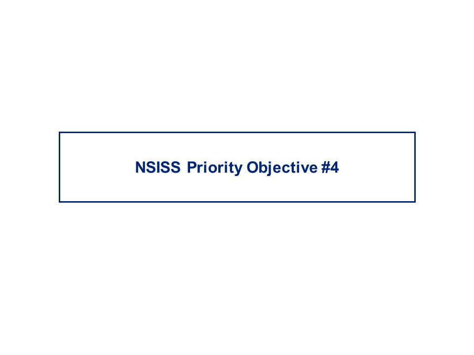 NSISS Priority Objective #4