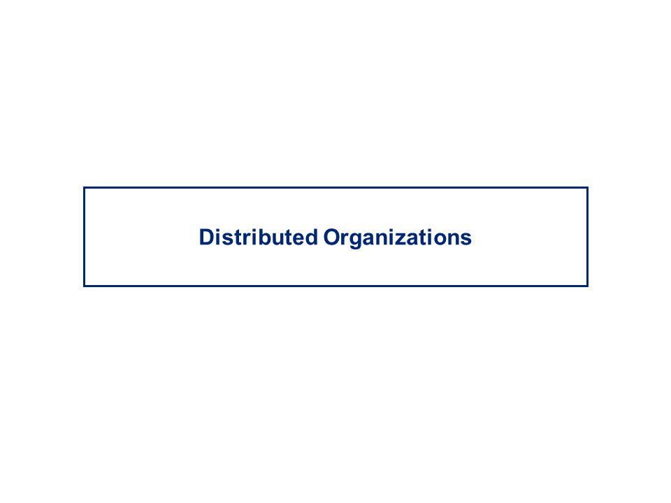 Distributed Organizations