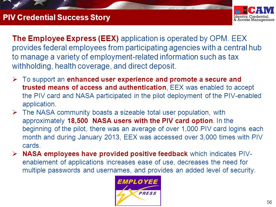 56 The Employee Express (EEX) application is operated by OPM.