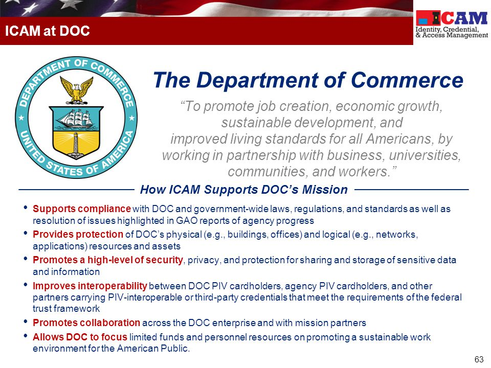 """63 ICAM at DOC """"To promote job creation, economic growth, sustainable development, and improved living standards for all Americans, by working in part"""