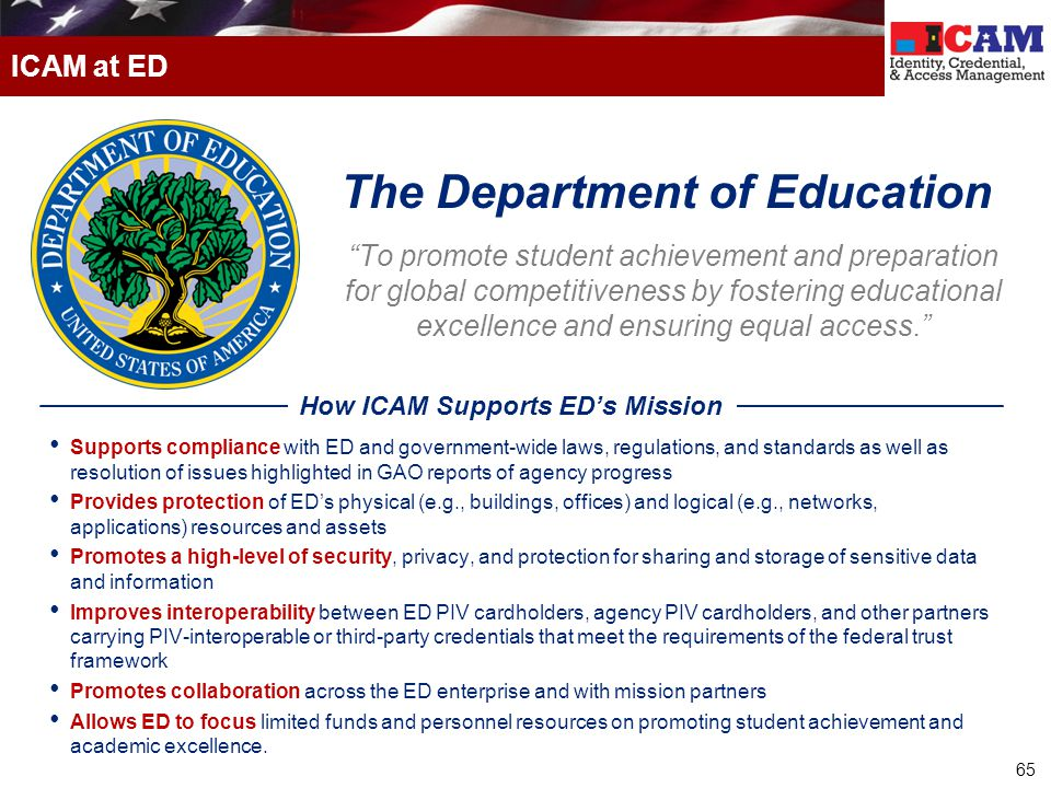 """65 ICAM at ED """"To promote student achievement and preparation for global competitiveness by fostering educational excellence and ensuring equal access"""