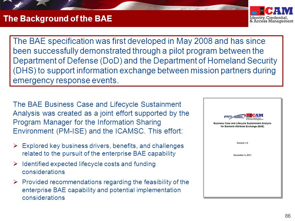 86 The BAE specification was first developed in May 2008 and has since been successfully demonstrated through a pilot program between the Department o