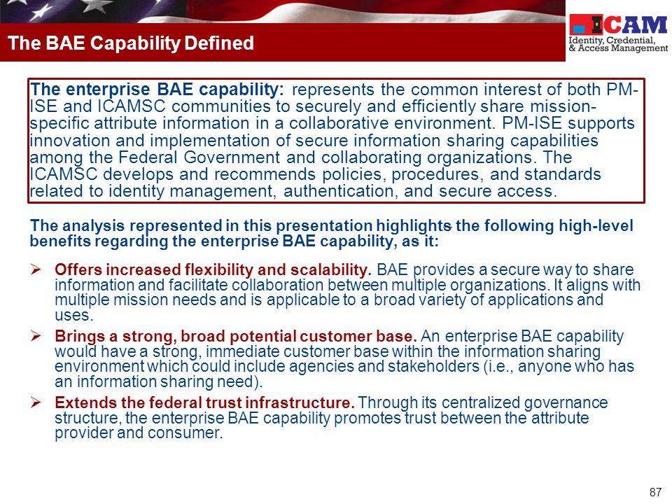 87 The enterprise BAE capability: represents the common interest of both PM- ISE and ICAMSC communities to securely and efficiently share mission- spe