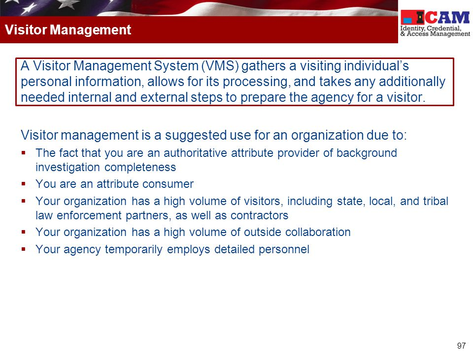 97 A Visitor Management System (VMS) gathers a visiting individual's personal information, allows for its processing, and takes any additionally neede