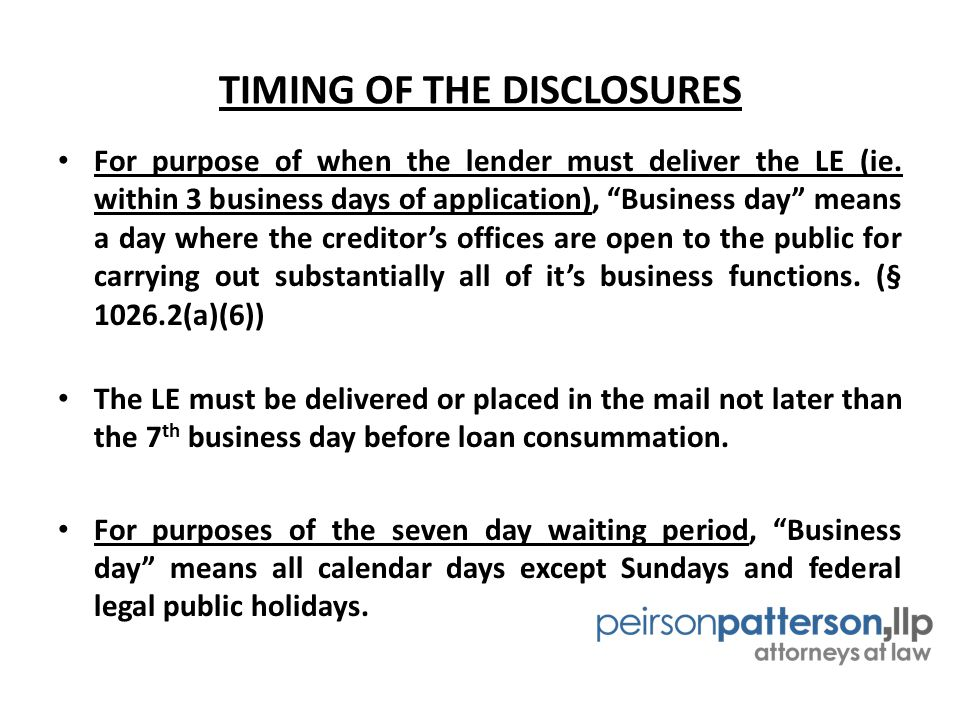 CLOSING DISCLOSURE (CONTD.) Revisions and corrections to CD after consummation (§ 1026.19(f)(2)) – A corrected CD is required after consummation: When an event in connection with the settlement that causes the CD to become inaccurate and that results in a change to an amount paid by the consumer or seller occurs within the 30-day period after consummation; To document refunds for tolerance violations; To correct non-numerical clerical errors – An error is clerical if it does not affect a numerical disclosure or the timing, delivery, or other requirements imposed by § 1026.19(e) or (f).