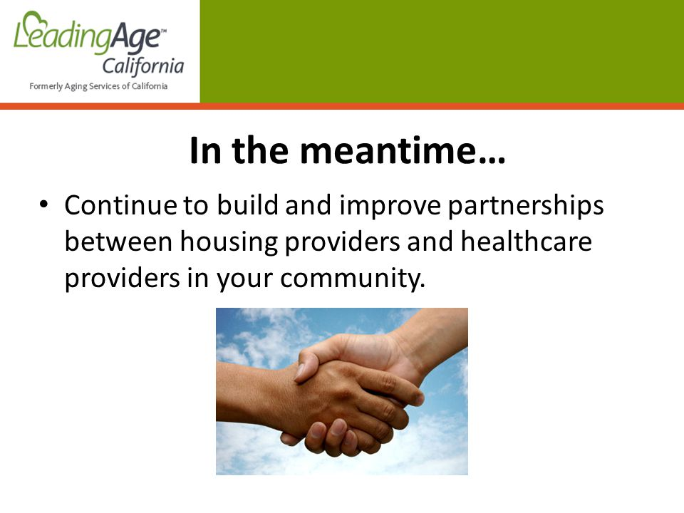 Continue to build and improve partnerships between housing providers and healthcare providers in your community.