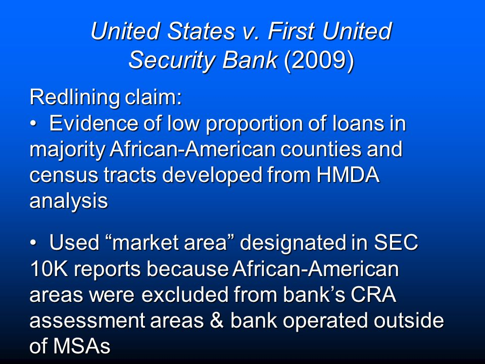 United States v. First United Security Bank (2009) Redlining claim: Evidence of low proportion of loans in majority African-American counties and cens