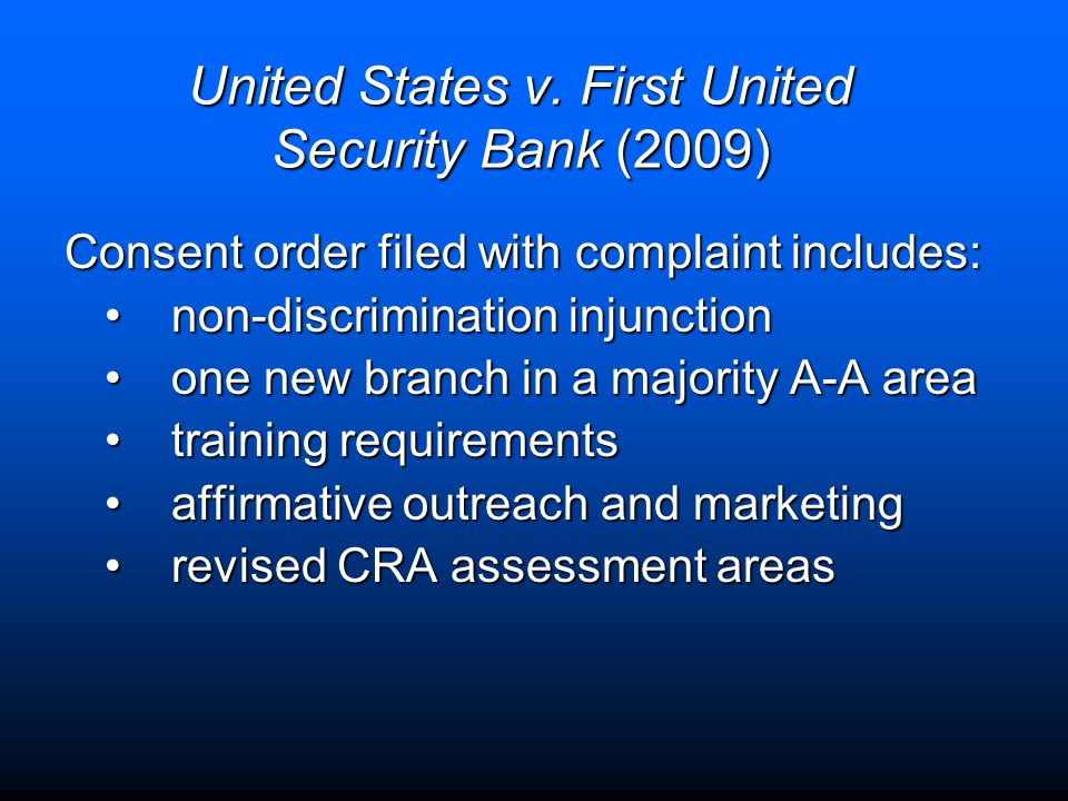 United States v. First United Security Bank (2009) Consent order filed with complaint includes: non-discrimination injunctionnon-discrimination injunc