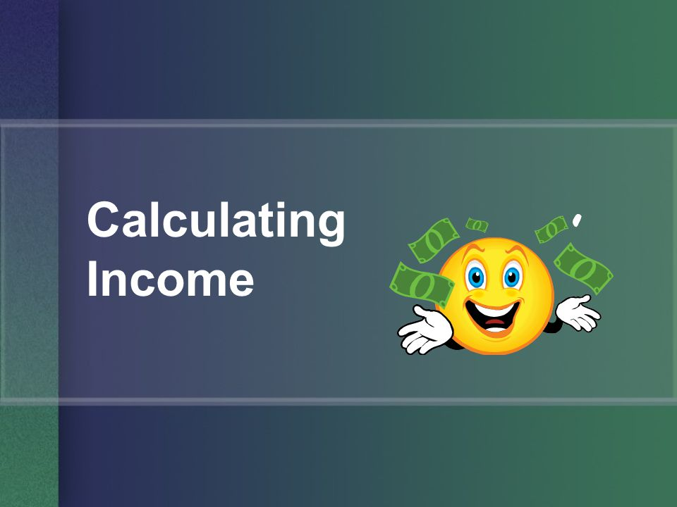 Calculating Income