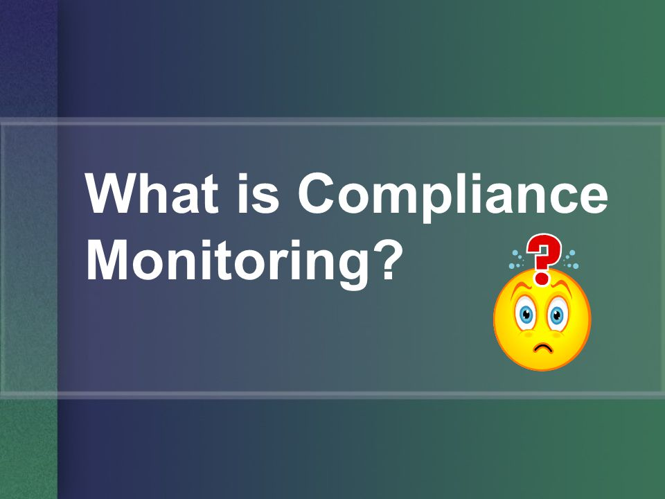 What is Compliance Monitoring