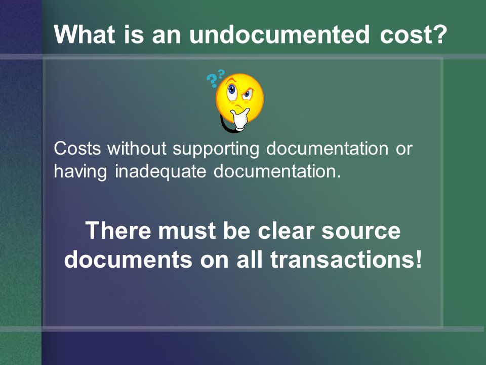 What is an undocumented cost.