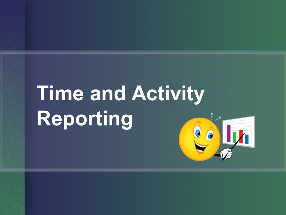 Time and Activity Reporting