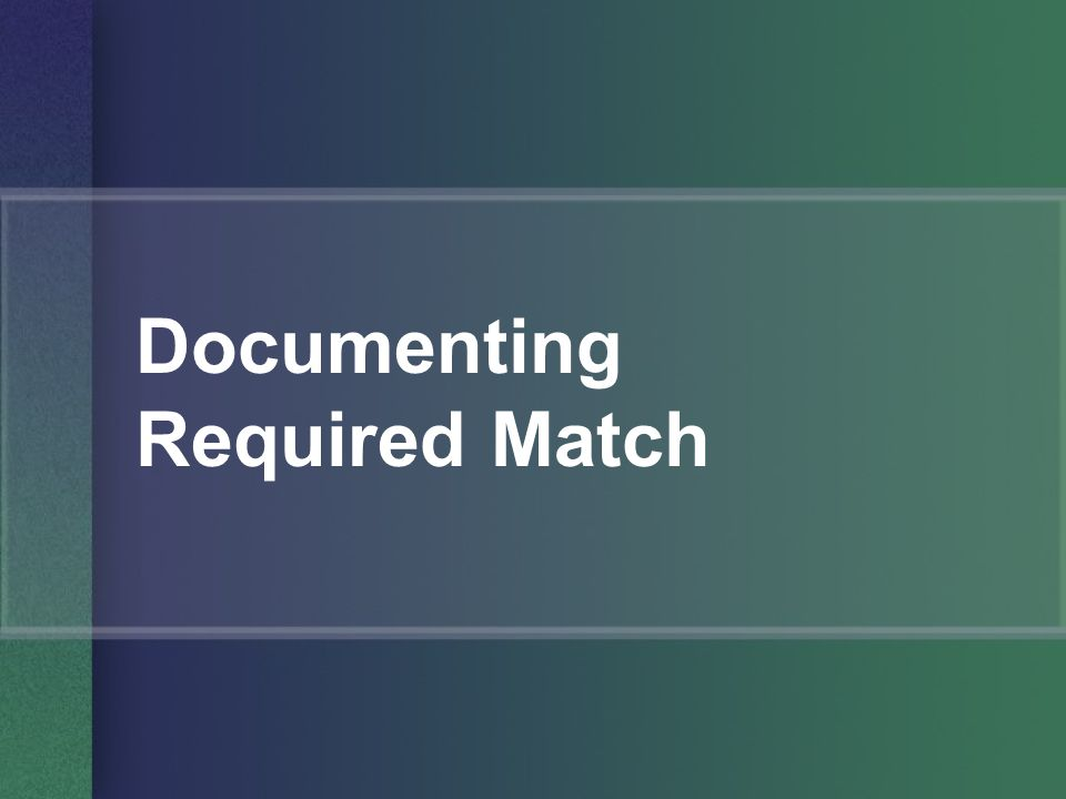 Documenting Required Match