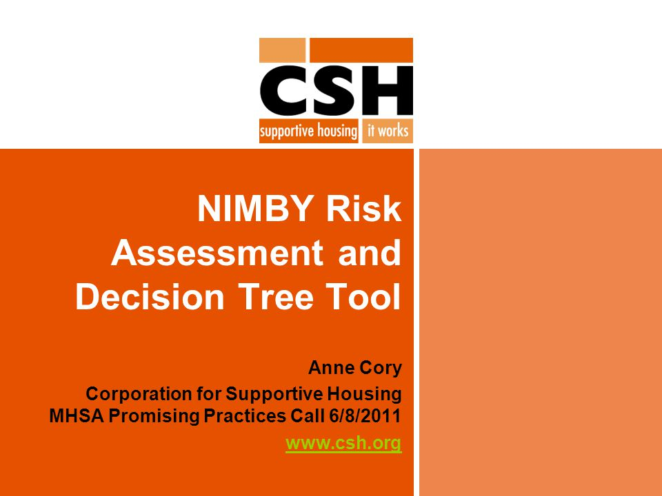 Introduction HUD s NIMBY Decision Tree is a resource developed to give housing advocates and developers strategies to combat community opposition--NIMBYism--during the process of developing/offering housing and services for homeless individuals.