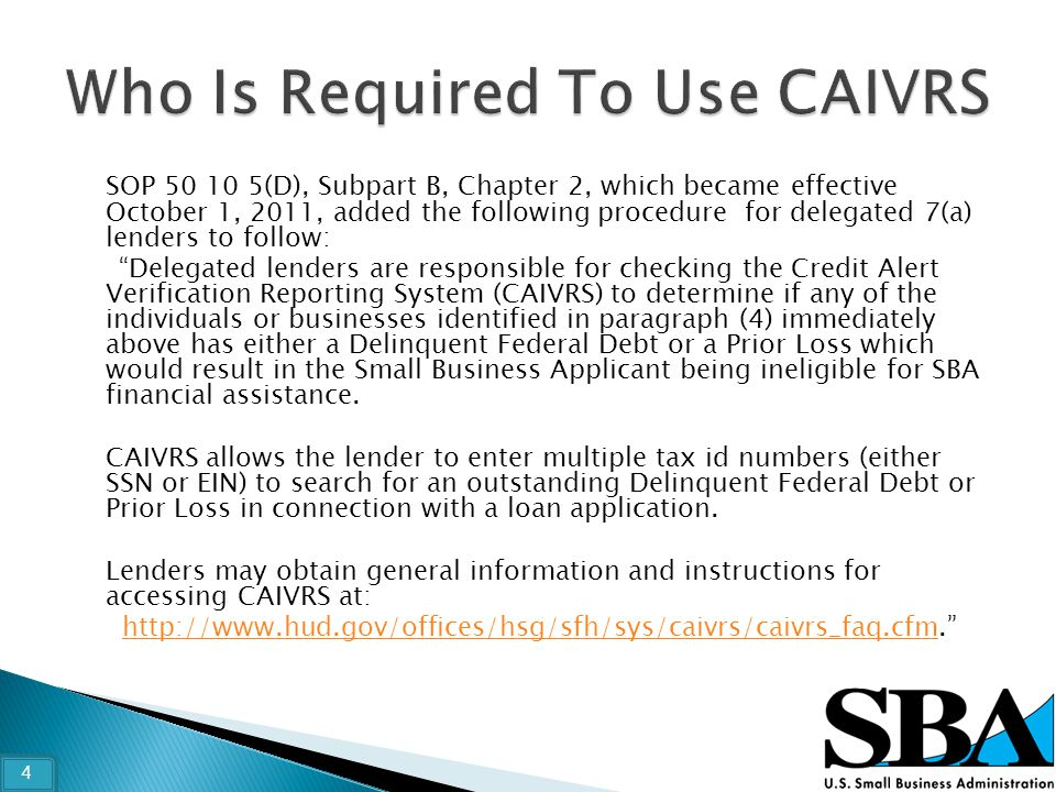 "SOP 50 10 5(D), Subpart B, Chapter 2, which became effective October 1, 2011, added the following procedure for delegated 7(a) lenders to follow: ""Del"