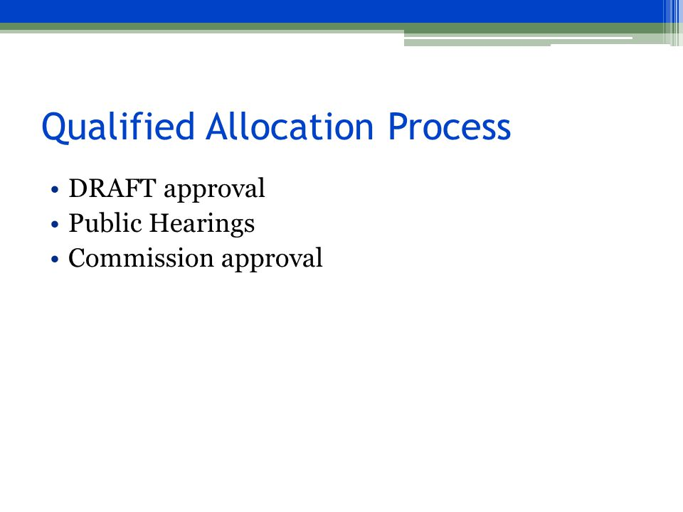 Qualified Allocation Process DRAFT approval Public Hearings Commission approval