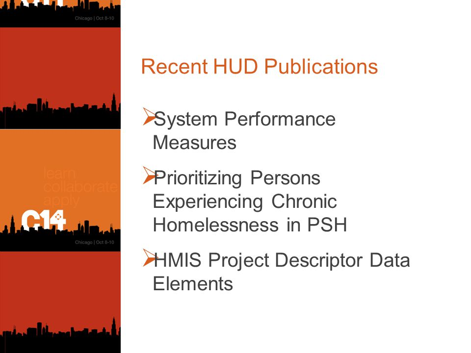 Recent HUD Publications  System Performance Measures  Prioritizing Persons Experiencing Chronic Homelessness in PSH  HMIS Project Descriptor Data Elements