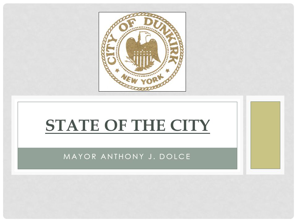 MAYOR ANTHONY J. DOLCE STATE OF THE CITY