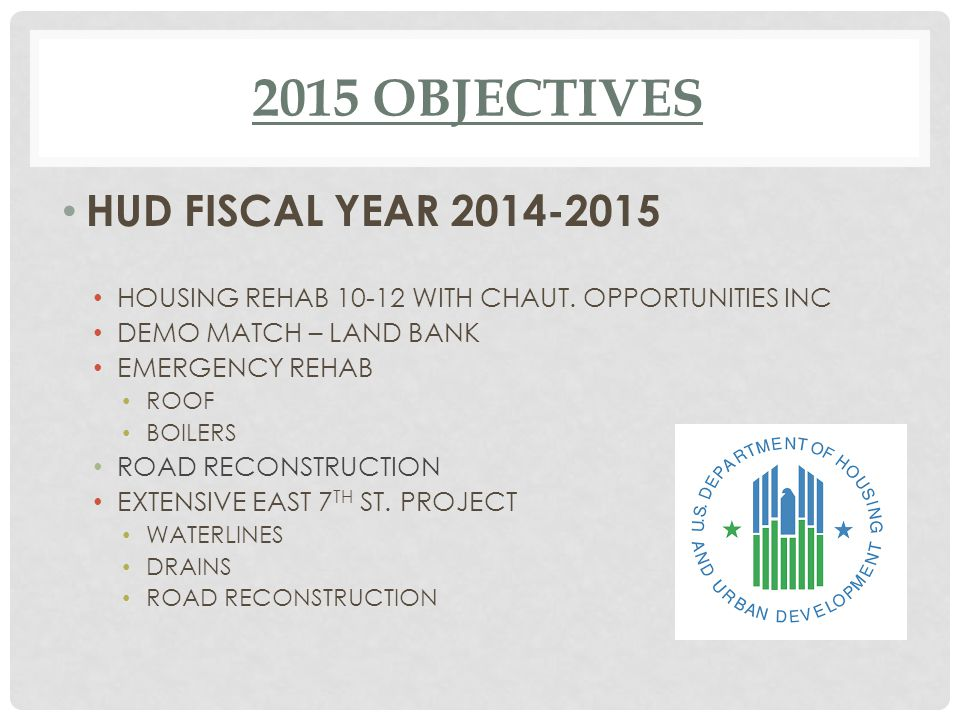 2015 OBJECTIVES HUD FISCAL YEAR 2014-2015 HOUSING REHAB 10-12 WITH CHAUT.