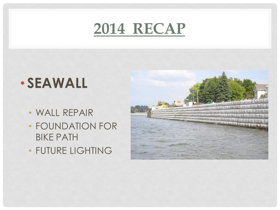 2014 RECAP SEAWALL WALL REPAIR FOUNDATION FOR BIKE PATH FUTURE LIGHTING